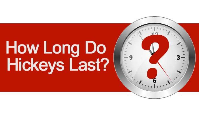 how long does ahickey last